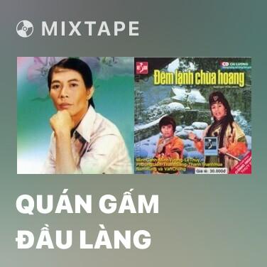 Mixtape Quán Gấm Đầu Làng