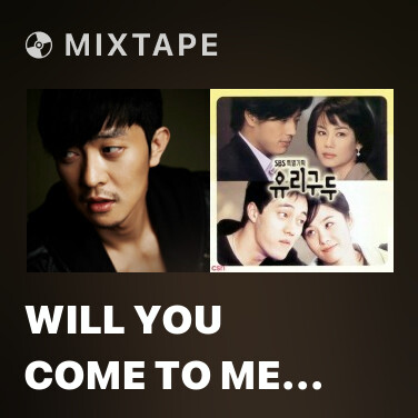 Mixtape Will You Come to Me (Sad Love Story OST) - Various Artists