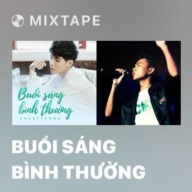 Mixtape Buổi Sáng Bình Thường - Various Artists