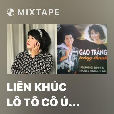 Mixtape Liên Khúc Lô Tô Cô Ú Hồ Quảng 2018 - Various Artists