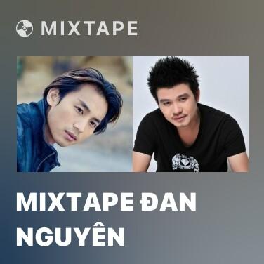 Mixtape Mixtape Đan Nguyên - Various Artists