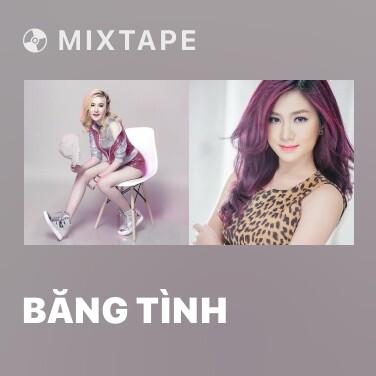 Mixtape Băng Tình - Various Artists