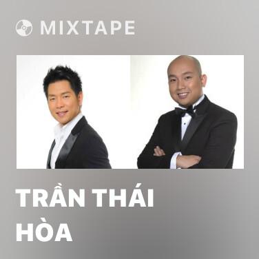 Mixtape Trần Thái Hòa - Various Artists