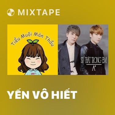 Mixtape Yến Vô Hiết - Various Artists