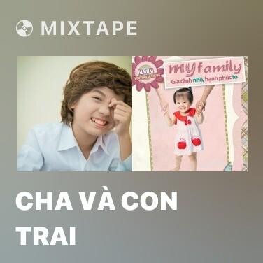Mixtape Cha Và Con Trai - Various Artists