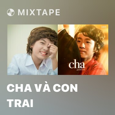 Mixtape Cha Và Con Trai