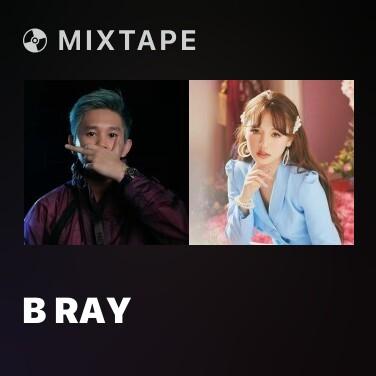 Mixtape B Ray - Various Artists