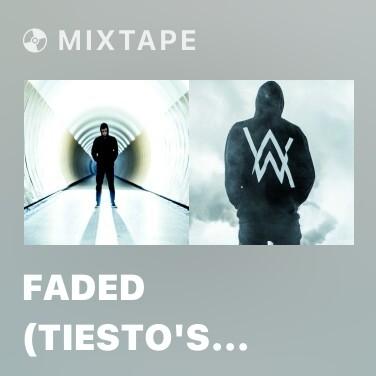 Mixtape Faded (Tiesto's Northern Lights Remix) - Various Artists