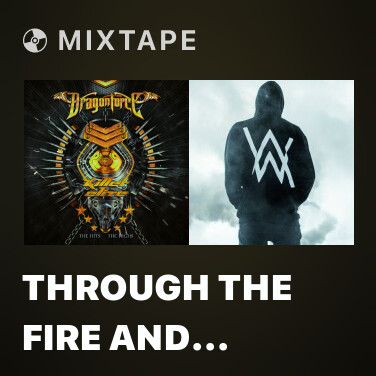Mixtape Through The Fire And Flames - Various Artists