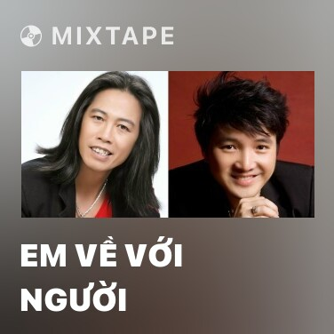 Mixtape Em Về Với Người - Various Artists
