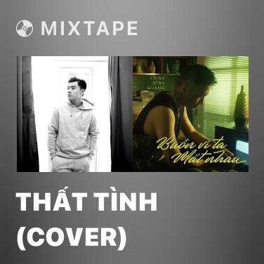 Mixtape Thất Tình (Cover) - Various Artists