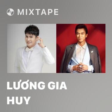 Mixtape Lương Gia Huy - Various Artists
