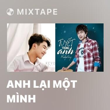 Mixtape Anh Lại Một Mình - Various Artists