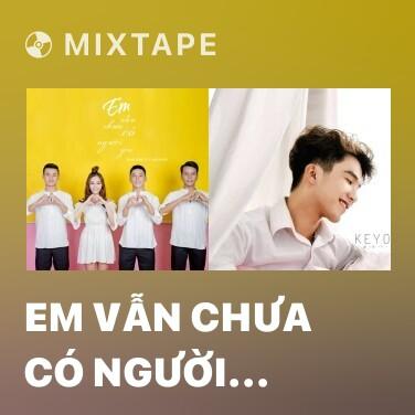 Mixtape Em Vẫn Chưa Có Người Yêu - Various Artists