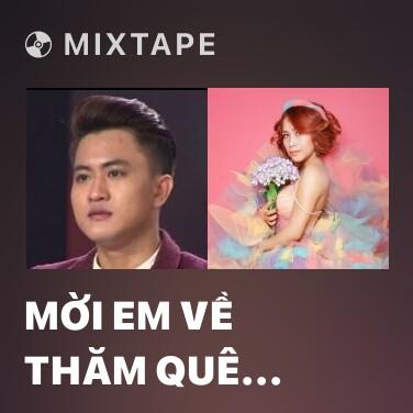 Mixtape Mời Em Về Thăm Quê Anh - Various Artists