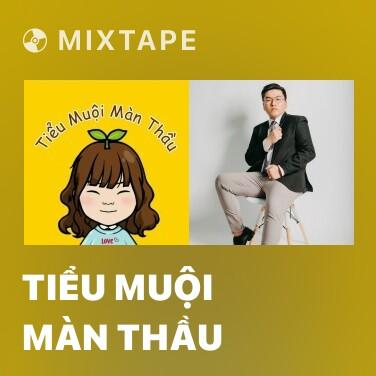 Mixtape Tiểu Muội Màn Thầu - Various Artists