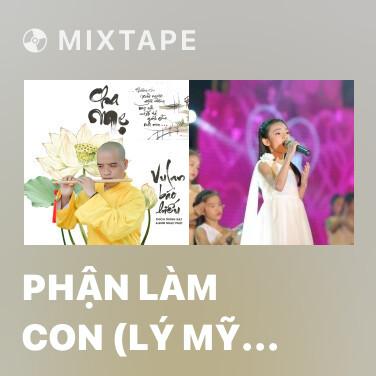 Mixtape Phận Làm Con (Lý Mỹ Hưng) - Various Artists