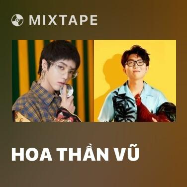 Mixtape Hoa Thần Vũ - Various Artists