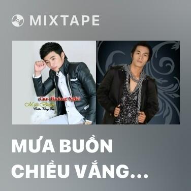 Mixtape Mưa Buồn Chiều Vắng Em - Various Artists
