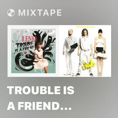 Radio Trouble Is a Friend (Spike Stent Remix) - Various Artists
