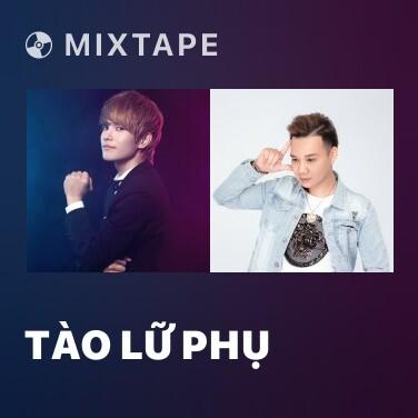 Mixtape Tào Lữ Phụ - Various Artists