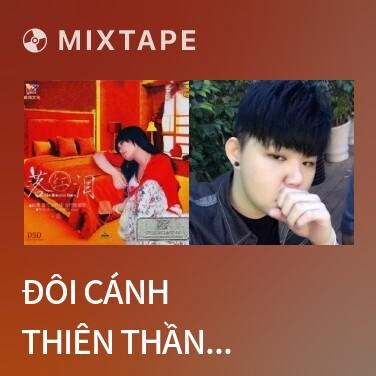 Mixtape Đôi Cánh Thiên Thần / 天使的翅膀 - Various Artists
