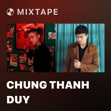 Mixtape Chung Thanh Duy - Various Artists