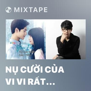 Radio Nụ Cười Của Vi Vi Rất Khuynh Thành - Various Artists
