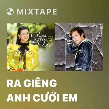Mixtape Ra Giêng Anh Cưới Em - Various Artists