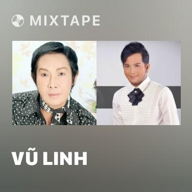Mixtape Vũ Linh - Various Artists