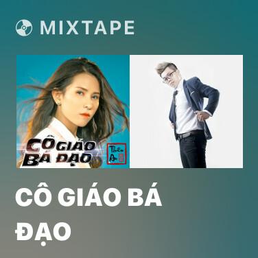 Mixtape Cô Giáo Bá Đạo - Various Artists