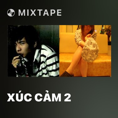 Mixtape Xúc Cảm 2 - Various Artists