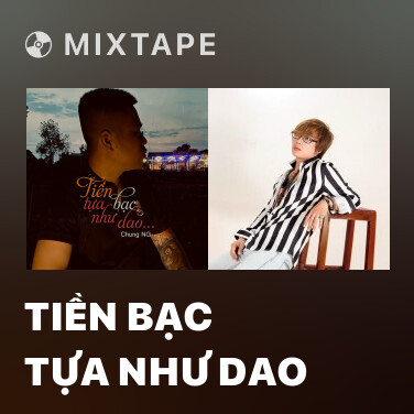 Mixtape Tiền Bạc Tựa Như Dao - Various Artists
