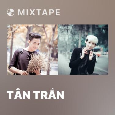 Mixtape Tân Trần - Various Artists