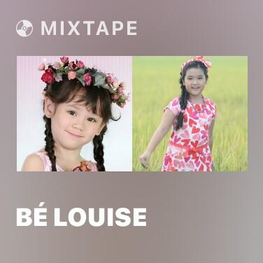 Mixtape Bé Louise - Various Artists