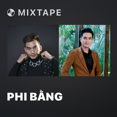 Mixtape Phi Bằng