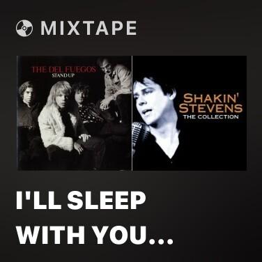 Mixtape I'll Sleep with You (Cha Cha D'Amour) - Various Artists