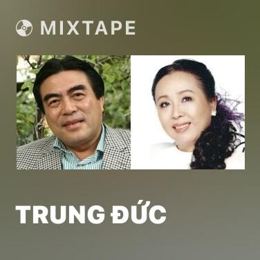 Mixtape Trung Đức - Various Artists
