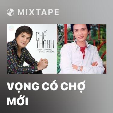 Radio Vọng Cổ Chợ Mới - Various Artists