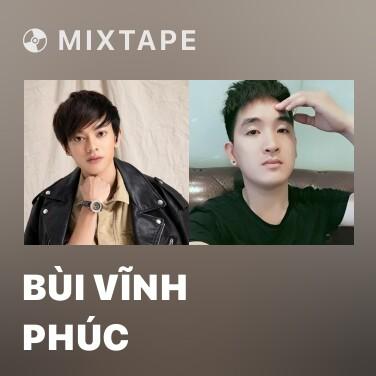 Mixtape Bùi Vĩnh Phúc - Various Artists