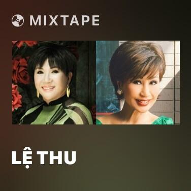 Mixtape Lệ Thu - Various Artists