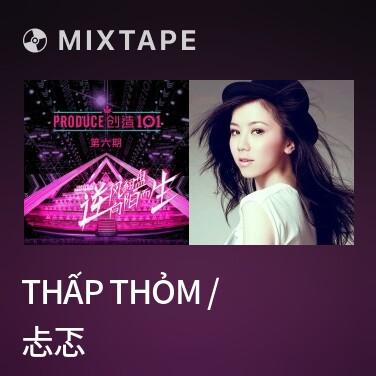 Mixtape Thấp Thỏm / 忐忑 - Various Artists