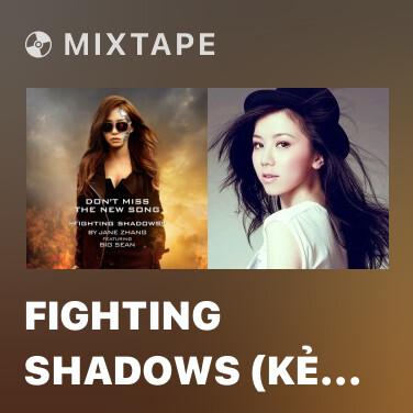 Mixtape Fighting Shadows (Kẻ Hủy Diệt 5 OST) - Various Artists