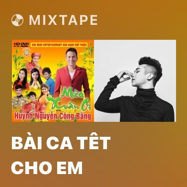 Mixtape Bài Ca Têt Cho Em - Various Artists