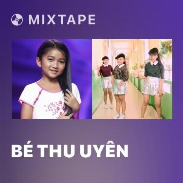 Mixtape bé Thu Uyên - Various Artists