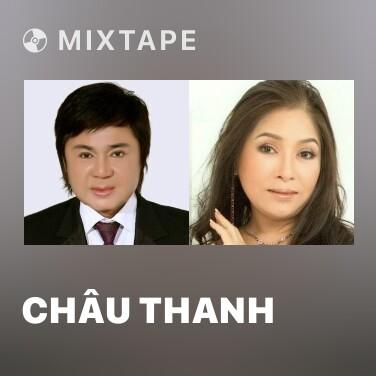 Mixtape Châu Thanh - Various Artists