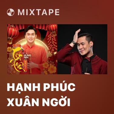 Mixtape Hạnh Phúc Xuân Ngời - Various Artists