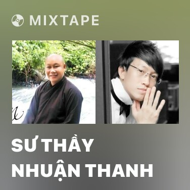 Mixtape Sư Thầy Nhuận Thanh - Various Artists