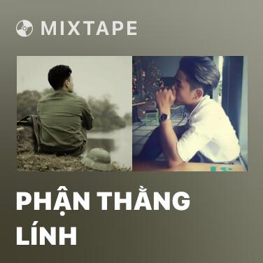 Mixtape Phận Thằng Lính - Various Artists