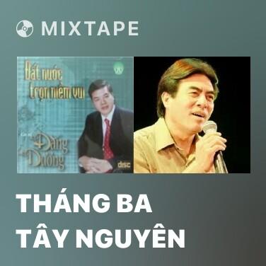 Radio Tháng Ba Tây Nguyên - Various Artists